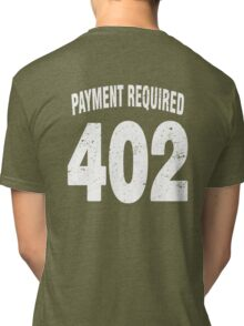 Team shirt - 402 Payment required, white letters Tri-blend T-Shirt