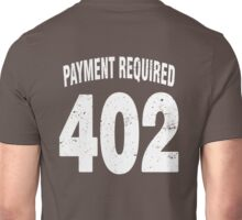 Team shirt - 402 Payment required, white letters Unisex T-Shirt
