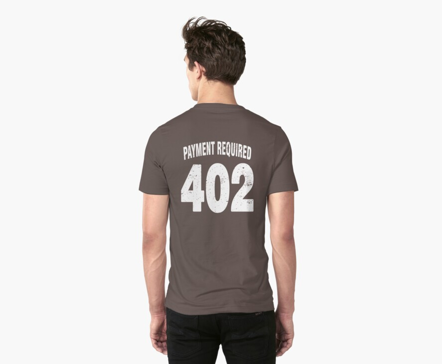 Team shirt - 402 Payment required, white letters by JRon