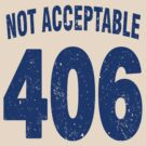 Team shirt - 406 Not Acceptable, blue letters by JRon