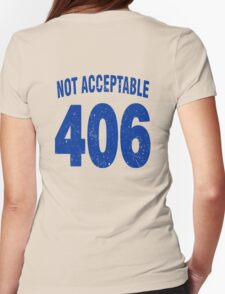 Team shirt - 406 Not Acceptable, blue letters Womens Fitted T-Shirt