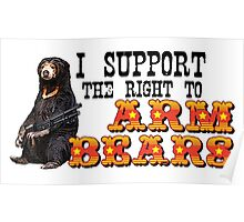 I Support the Right to Arm Bears, Sun Bears. Poster