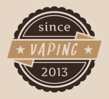 Vaping Since 2013 by Maracoo
