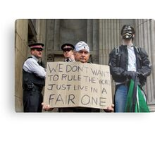 WE DON'T WANT TO RULE THE WORLD JUST LIVE IN A FAIR ONE Metal Print