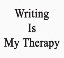 Writing Is My Therapy by supernova23