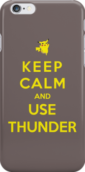 Keep Calm And Use Thunder by Miltossavvides