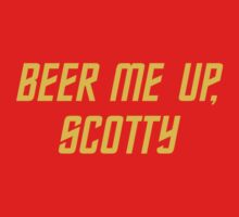 Beer me up, Scotty by grafiskanstalt