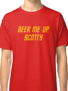 Beer me up, Scotty Classic T-Shirt