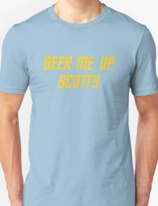 Beer me up, Scotty Unisex T-Shirt