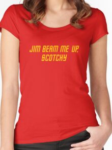 Jim Beam me up, Scotchy Women's Fitted Scoop T-Shirt