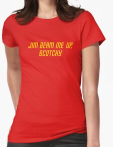 Jim Beam me up, Scotchy Womens Fitted T-Shirt