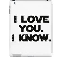 I Love You. I Know.  iPad Case/Skin