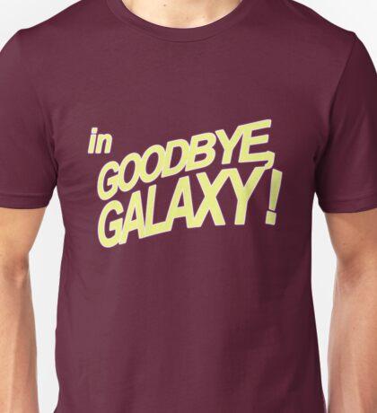 Goodbye Galaxy Unisex T-Shirt