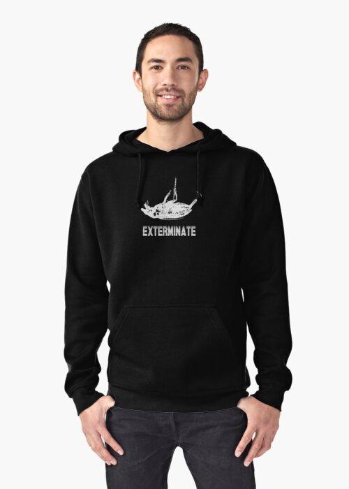 Exterminate T-shirt/Hoodie white by Margaret Bryant