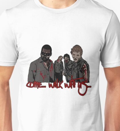 Come Walk With Us Unisex T-Shirt