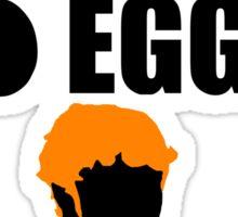 I Like My Men Like I Like My Eggs Sticker