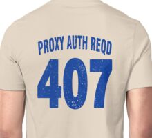 Team shirt - 407 Proxy Auth Reqd, blue letters Unisex T-Shirt