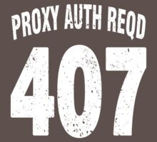 Team shirt - 407 Proxy Auth Reqd, white letters by JRon