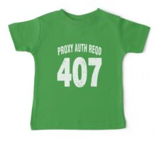 Team shirt - 407 Proxy Auth Reqd, white letters Baby Tee