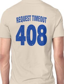 Team shirt - 408 Request Timeout, blue letters Unisex T-Shirt