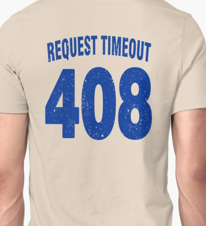 Team shirt - 408 Request Timeout, blue letters Unisex T-Shirt