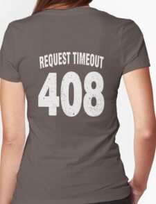 Team shirt - 408 Request Timeout, white letters Womens Fitted T-Shirt