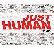 JUST HUMAN Poster Photographic Print