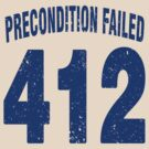 Team shirt - 412 Precondition Failed, blue letters by JRon