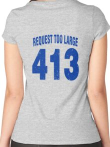 Team shirt - 413 Request Too Large, blue letters Women's Fitted Scoop T-Shirt