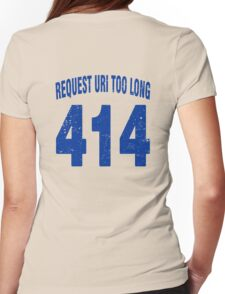 Team shirt - 414 Request URI Too Long, blue letters Womens Fitted T-Shirt
