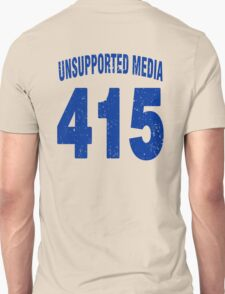 Team shirt - 415 Unsupported Media, blue letters T-Shirt