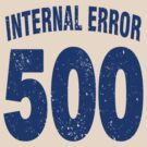 Team shirt - 500 Internal Error, blue letters by JRon