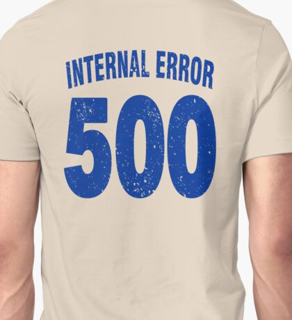 Team shirt - 500 Internal Error, blue letters Unisex T-Shirt