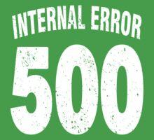 Team shirt - 500 Internal Error, white letters One Piece - Short Sleeve