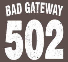 Team shirt - 502 Bad Gateway, white letters by JRon