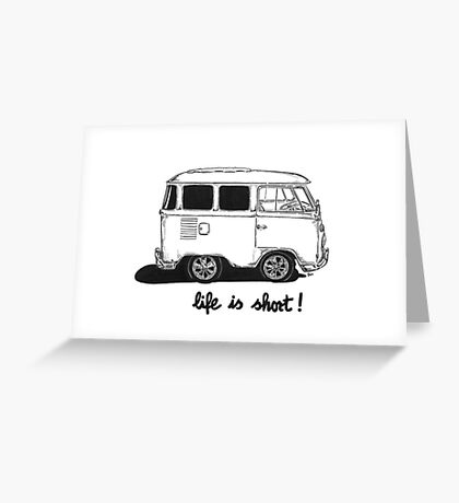 Life is Short... Greeting Card