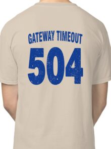Team shirt - 504 Gateway Timeout, blue letters Classic T-Shirt
