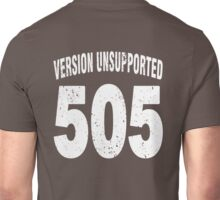 Team shirt - 505  Unsupported Version, white letters Unisex T-Shirt