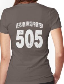 Team shirt - 505  Unsupported Version, white letters Womens Fitted T-Shirt