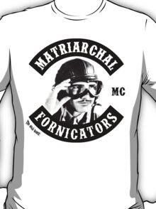 Matriarchal Fornicators MC T-Shirt