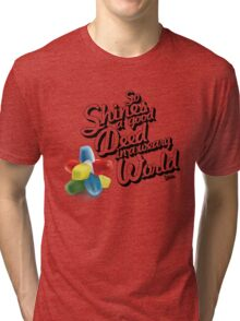 So Shines a Good Deed in a Weary World Tri-blend T-Shirt
