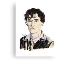 I Believe in Sherlock Canvas Print
