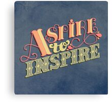 Aspire to Inspire Canvas Print