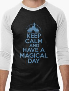 Keep Calm and Have A Magical Day Men's Baseball ¾ T-Shirt