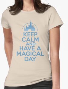 Keep Calm and Have A Magical Day Womens Fitted T-Shirt
