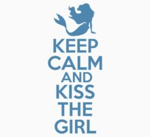 Keep Calm and Kiss The Girl by RJtheCunning