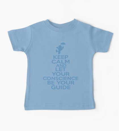 Keep Calm and Let Your Conscience Be Your Guide Baby Tee