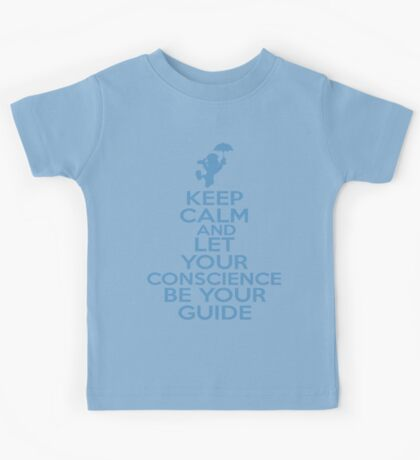 Keep Calm and Let Your Conscience Be Your Guide Kids Tee