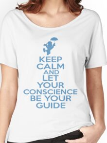 Keep Calm and Let Your Conscience Be Your Guide Women's Relaxed Fit T-Shirt
