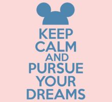 Keep Calm and Pursue Your Dreams 1 Kids Clothes